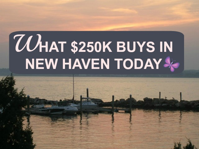 What $250K Buys In New Haven CT Today