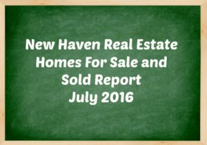 new haven ct real estate homes for sale and sold report july 2016